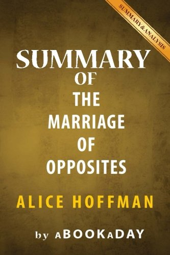 Summary Of The Marriage Of Opposites: Alice Hoffman