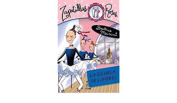 Amazon.com: La escuela de Londres/ London School (Libros Para Jovenes-libros De Consumo-zapatillas Rosas) (Spanish Edition) (9788466777247): Beatrice Masini ...