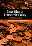 img - for Neo-Liberal Economic Policy: Critical Essays book / textbook / text book