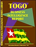 Togo Business Intelligence Report, International Business Publications Staff, 0739764357