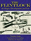 The Flintlock: Its Origin, Development, and Use