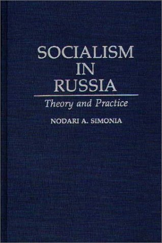 Socialism in Russia: Theory and Practice (Contributions in Political Science)