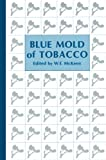 Blue Mold of Tobacco, W. E. McKeen, 0890540977