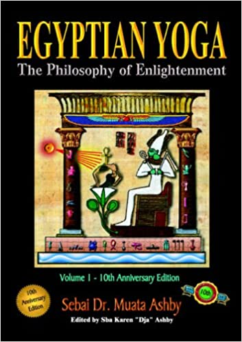 Egyptian Yoga: The Philosophy of Enlightenment: Volume 1