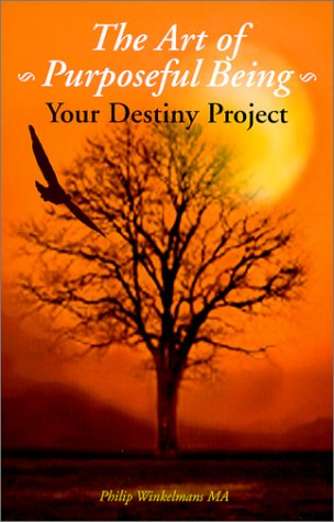 The Art of Purposeful Being : Your Destiny Project
