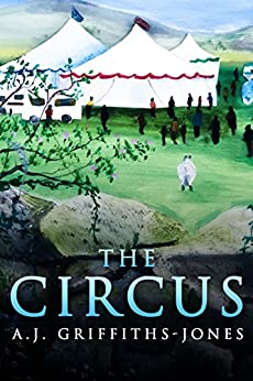 The Circus by [Griffiths-Jones, A.J.]