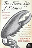 Front cover for the book The Secret Life of Lobsters: How Fishermen and Scientists Are Unraveling the Mysteries of Our Favorite Crustacean (P.S.) by Trevor Corson