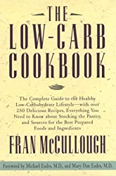 Low-Carb Cookbook, The: The Complete Guide to the Healthy Low Carbohydrate Lifestyle--with Over 250 Delicious Recipes, Everything You Need to Know ... the Pantry, and Sources for the Best Prep