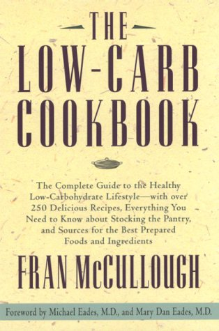 The Low-Carb Cookbook: The Complete Guide to the Healthy Low-Carbohydrate Lifestyle with over 250 Delicious Recipes