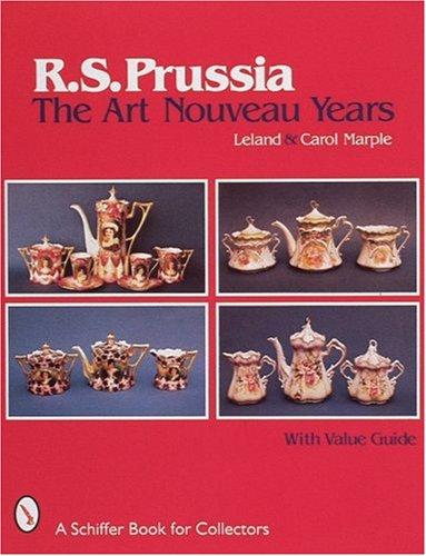 R.S. Prussia: The Art Nouveau Years (Schiffer Design Books)
