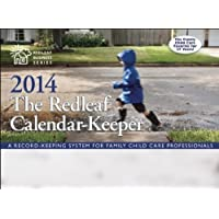 The Redleaf Calendar-KeeperTM 2014: A Record-Keeping System for Family Child Care Professionals (Redleaf Business Series) (2013-10-08)