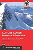 Altitude Illness: Prevention & Treatment (Mountaineers Outdoor Expert)