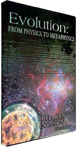 Evolution: From Physics to Metaphysics; Pagan Invasion Series Vol. 7