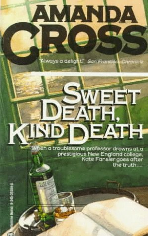 Sweet Death, Kind Death (A Kate Fansler Novel)