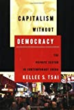 img - for Capitalism without Democracy: The Private Sector in Contemporary China by Tsai, Kellee S.(August 2, 2007) Paperback book / textbook / text book