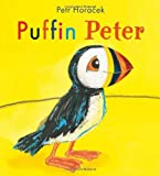 Puffin Peter by Petr Horacek (2011-07-07)
