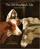 The Old Shepherd's Tale, Christopher Nye, 091309885X