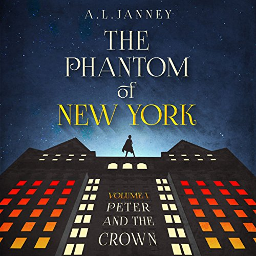 Peter and the Crown: The Phantom of New York, Volume I