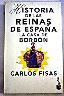 Historia de las reinas de España la casa de borbon: Amazon.es: Carlos Fisas: Libros
