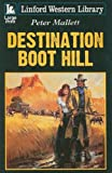 Destination Boot Hill, Peter Mallett, 1847821685