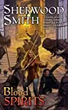 Blood Spirits, Sherwood Smith, 0756407478