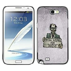 YiPhone /// Prima de resorte delgada de la cubierta del caso de Shell Armor - Will Work For Brains - Samsung Galaxy Note 2 N7100