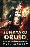 Junkyard Druid: A New Adult Urban Fantasy Novel (The Colin McCool Paranormal Suspense Series) (Volume 1) offers