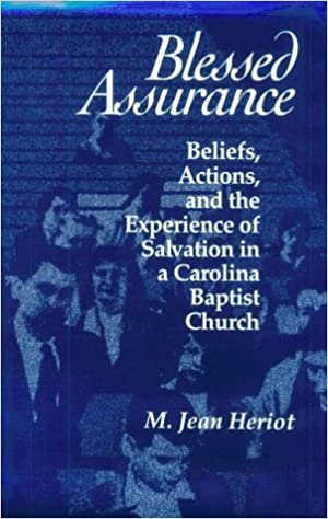 Blessed Assurance: Beliefs, Actions, and the Experience of