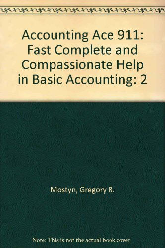 Accounting Ace 911: Fast Complete and Compassionate Help in Basic Accounting, Vol. 2