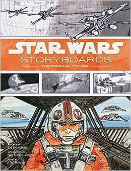 Star Wars Storyboards The Original Trilogy Lucasfilm Ltd J W Rinzler 9781419707742 Amazon Com Books