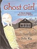 Ghost Girl, Delia Ray, 0786288760