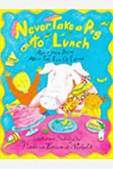 Never Take a Pig to Lunch (Poetry & folk tales) Hardcover