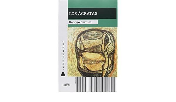 Los ácratas (La Escritura Invisible) (Spanish Edition)