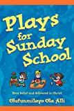 Plays for Sunday School, Olufunmilayo Alli, 1597818682