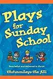 Plays for Sunday School, Olufunmilayo Alli, 1597818682