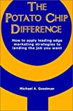The Potato Chip Difference, Michael A. Goodman, 0970208804