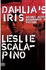Dahlia's Iris: Secret Autobiography and Fiction Paperback