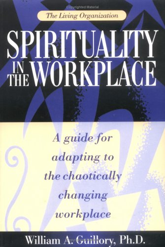 The Living Organization: Spirituality in the Workplace (Professional Values And Ethics In The Workplace)