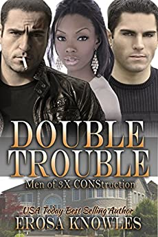 Double Trouble (The Men of 3X CONStruction Book 7) by [Knowles, Erosa]