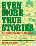 Even More True Stories, Sandra Heyer, 0801306256