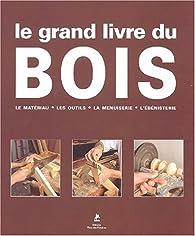 Le Grand Livre du bois par Jordi Vigué