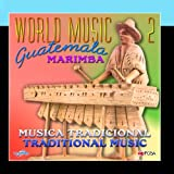 World Music Guatemala 2, Música Tradicional, Traditional Music