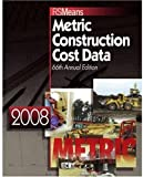 RS Means Metric Construction Cost Data, , 0876290497