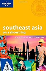 Lonely Planet Southeast Asia: On a Shoestring