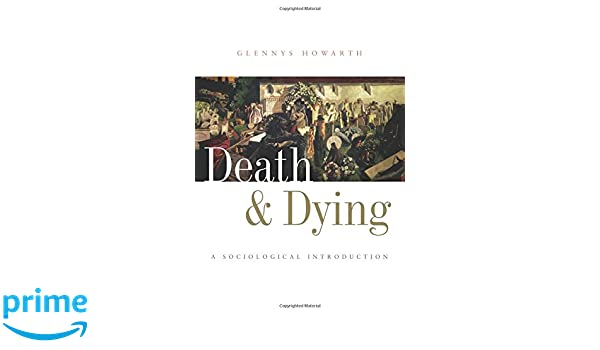 Death and dying a sociological introduction 9780745625348 death and dying a sociological introduction 9780745625348 medicine health science books amazon fandeluxe Choice Image