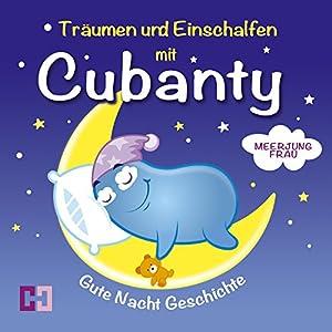 Meerjungfrau (Träumen und Einschlafen mit Cubanty) Hörbuch