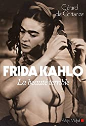 Frida Kahlo, la beauté terrible