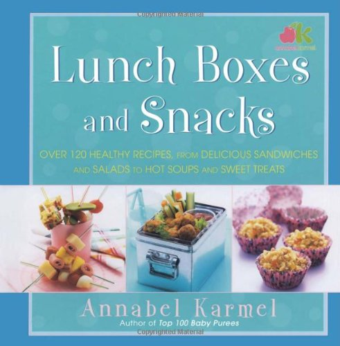 Lunch boxes and snacks over 120 healthy recipes from delicious lunch boxes and snacks over 120 healthy recipes from delicious sandwiches and salads to hot soups and sweet treats annabel karmel 9781416548928 forumfinder Image collections