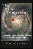 The Vital Dimension, Carl Gunther, 0595402976
