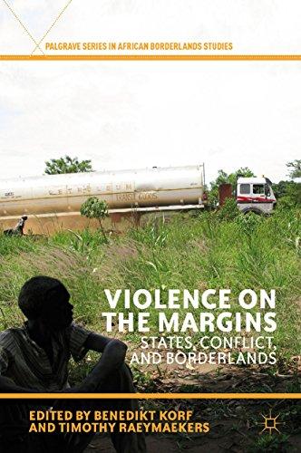 Download Violence on the Margins: States, Conflict, and Borderlands (Palgrave Series in African Borderlands Studies) Pdf